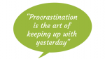 Procrastination - Quotes